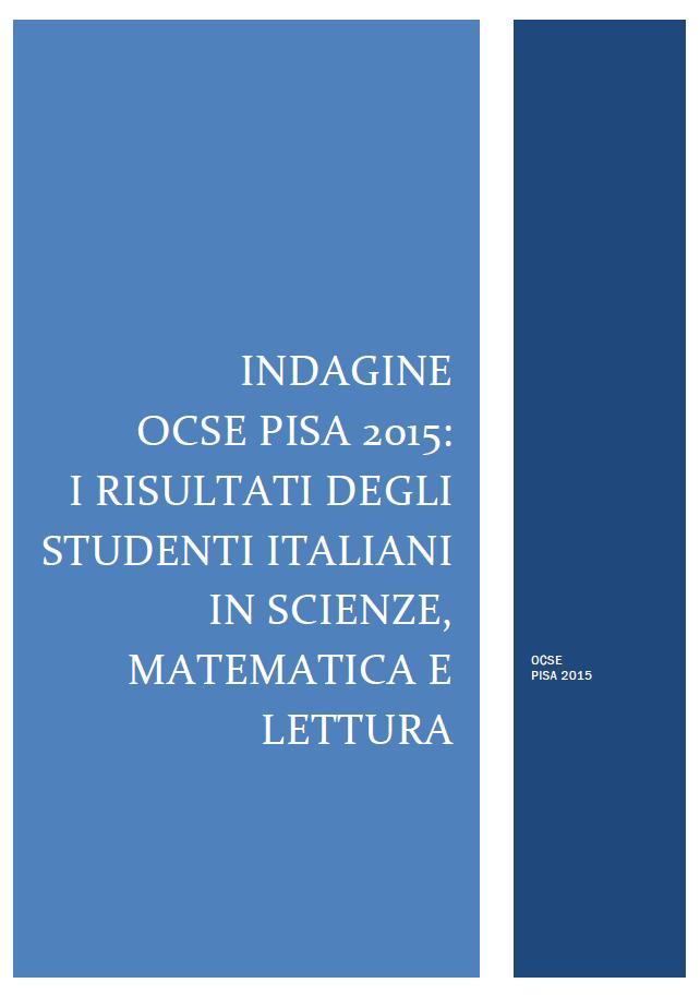 Copertina di Indagine OCSE PISA 2015: I risultati degli studenti italiani in scienze, matematica e lettura